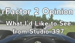 Embedded thumbnail for rFactor 2 : What I'd Like Studio 397 to Address
